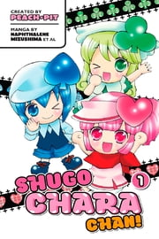 Shugo Chara Chan! - Volume 1 ebook by Peach-Pit and Others