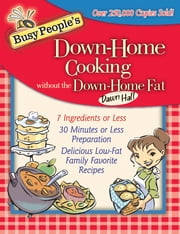 Busy People's Down-Home Cooking Without the Down-Home Fat ebook by Dawn Hall
