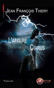 L'affaire Cirrus - Thriller ebook by Jean-François Thiery