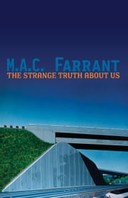 The Strange Truth About Us - a novel of absence ebook by M.A.C. Farrant