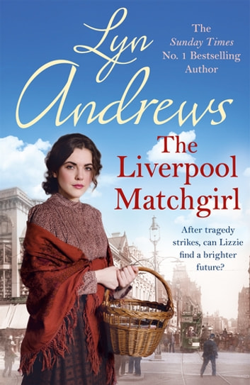 The Liverpool Matchgirl: The heart-rending saga of a motherless Liverpool girl ebook by Lyn Andrews