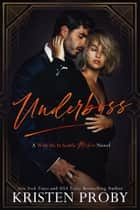 Underboss - A With Me In Seattle Mafia Novel ebook by Kristen Proby
