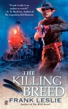 The Killing Breed ebook by Frank Leslie