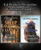 Ed Walker Mysteries Volumes 1 and 2 ebook by Mark Connolly