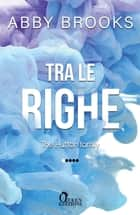 Tra le righe eBook by Abby Brooks, Ilaria Rosini