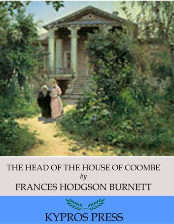 The Head of the House of Coombe ebook by Frances Hodgson Burnett