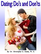The Do's and Don'ts of Dating ebook by Christopher Handy