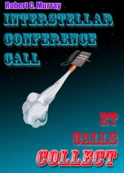 Interstellar Conference Call: ET Calls Collect ebook by Robert Murray