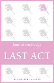 Last Act ebook by Jane Aiken Hodge