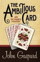 THE AMBITIOUS CARD ebook by John Gaspard