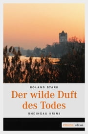 Der wilde Duft des Todes ebook by Roland Stark