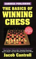 Basics of Winning Chess ebook by Cantrell