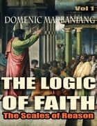 The Logic of Faith: The Scales of Reason ebook by Domenic Marbaniang