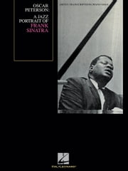 Oscar Peterson - A Jazz Portrait of Frank Sinatra Songbook - Artist Transcriptions Piano ebook by Oscar Peterson