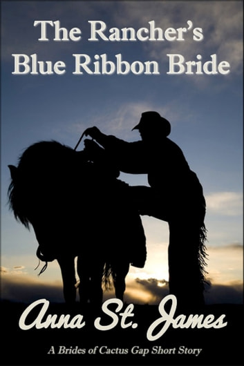 The Rancher's Blue Ribbon Bride ebook by Anna St. James