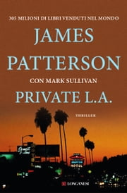 Private L.A. - Serie Private ebook by James Patterson,Mark  Sullivan