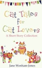 Cat Tales for Cat Lovers eBook by Jane Wenham-Jones