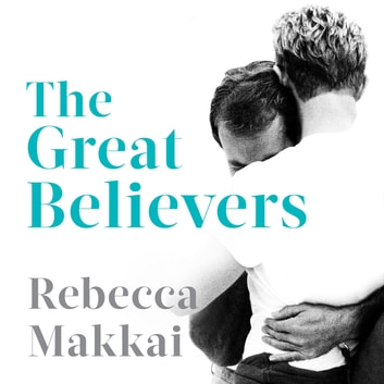 The Great Believers audiobook by Rebecca Makkai