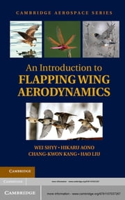 An Introduction to Flapping Wing Aerodynamics ebook by Wei Shyy,Hikaru Aono,Chang-kwon Kang,Hao Liu