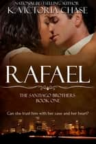 Rafael ebook by K. Victoria Chase