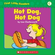 First Little Readers: Hot Dog, Hot Dog (Level C) ebook by Charlesworth, Liza
