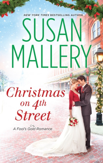 Christmas on 4th Street: Christmas on 4th Street / Yours for Christmas (A Fool's Gold Novel) ebook by Susan Mallery