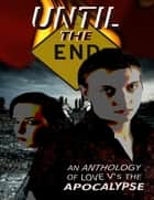 Until the End ebook by Horrified Press