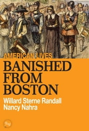 Banished From Boston ebook by Willard Sterne Randall, Nancy Nahra
