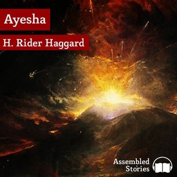 Ayesha-She Who Must Be Obeyed audiobook by H. Ryder Haggard
