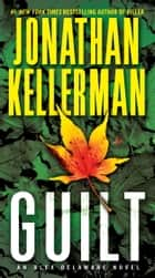 Guilt ebook by Jonathan Kellerman