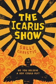 The Icarus Show ebook by Sally Christie