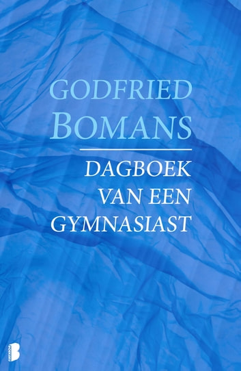 Dagboek van een gymnasiast ebook by Godfried Bomans