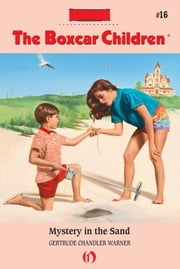 Mystery in the Sand ebook by Gertrude Chandler Warner,David Cunningham