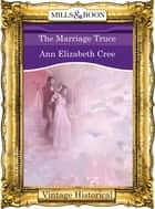 The Marriage Truce (Mills & Boon Historical) (Regency, Book 22) ebook by Ann Elizabeth Cree