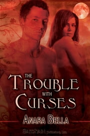 The Trouble with Curses ebook by Anara Bella