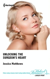 Unlocking the Surgeon's Heart ebook by Jessica Matthews