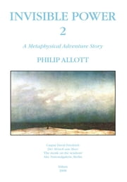 INVISIBLE POWER 2 - A Metaphysical Adventure Story ebook by PHILIP ALLOTT