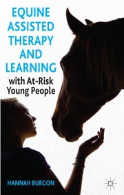 Equine-Assisted Therapy and Learning with At-Risk Young People ebook by Dr Hannah Burgon