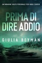 Prima di dire addio ebook by Giulia Beyman