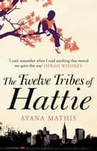 The Twelve Tribes of Hattie ebook by