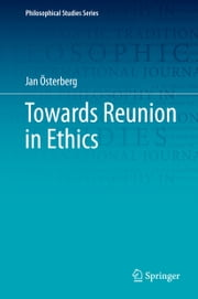 Towards Reunion in Ethics ebook by Jan Österberg, Erik Carlson, Ryszard Sliwinski