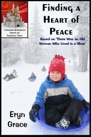 Finding a Heart of Peace ebook by Eryn Grace