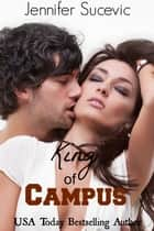 King of Campus ebook by Jennifer Sucevic
