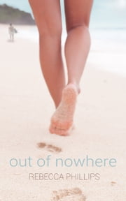 Out of Nowhere ebook by Rebecca Phillips