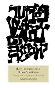 Three Thousand Years of Hebrew Versification: Essays in Comparative Prosody ebook by Harshav, Benjamin