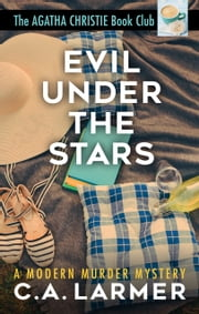 Evil Under the Stars: The Agatha Christie Book Club 3 ebook by C.A. Larmer