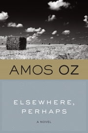 Elsewhere, Perhaps ebook by Amos Oz