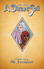 A Distant Soil Vol. 2: The Ascendant ebook by Colleen Doran