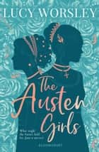 The Austen Girls eBook by Lucy Worsley