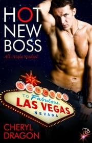 Hot New Boss - All Male Nudes! Series, Book Two ebook by Cheryl Dragon
